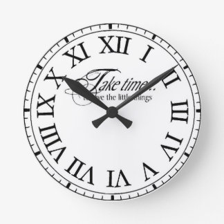 Take time... to love the little things Clock