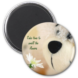 Take time to smell the flowers 6 cm round magnet