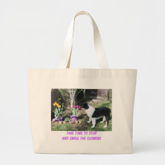 TAKE TIME TO STOP AND SMELL THE FLOWERS JUMBO TOTE BAG
