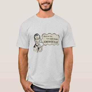 Take Your Drama Somewhere Else! T-Shirt