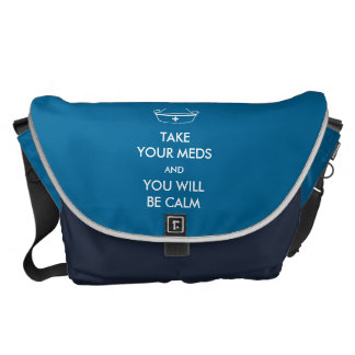 Take Your Meds And You Will Be Calm Commuter Bag