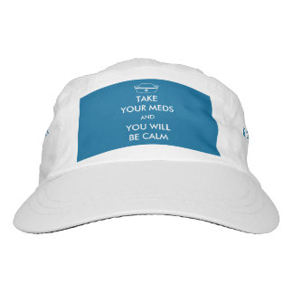 Take Your Meds And You Will Be Calm Hat