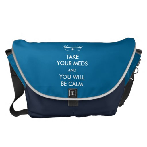 Take Your Meds And You Will Be Calm Courier Bags