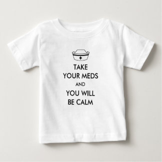 Take Your Meds And You Will Be Calm Tshirt