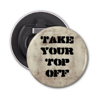 Take Your Top Off Rustic Wood Look Funny Bottle Opener
