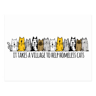 Takes a Village Help Homeless Cats Post Card