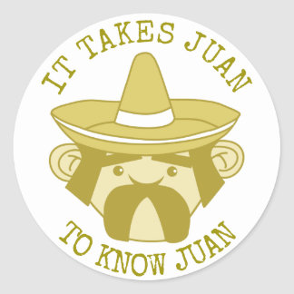 Takes Juan to Know Juan Round Sticker
