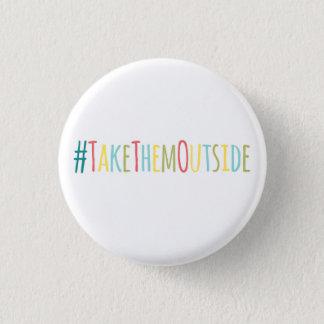 #TakeThemOutside 3 Cm Round Badge