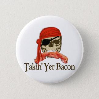 Takin Yer Bacon 6 Cm Round Badge