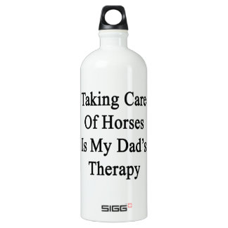 Taking Care Of Horses Is My Dad's Therapy SIGG Traveller 1.0L Water Bottle