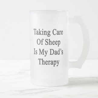 Taking Care Of Sheep Is My Dad's Therapy Beer Mugs