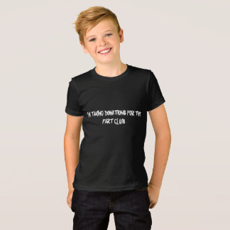 Taking donations for the fart club american fine j T-Shirt