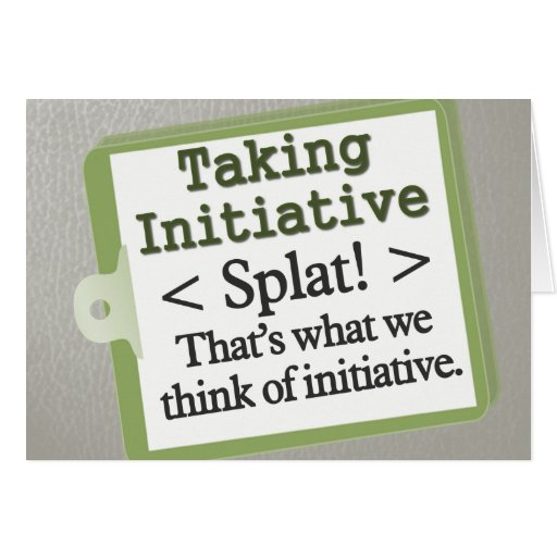 Taking Initiative Greeting Cards