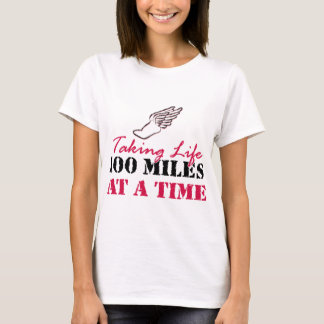 Taking life 100 miles at a time T-Shirt