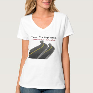 Taking The High Road Is The Best Way To Travel... T-Shirt