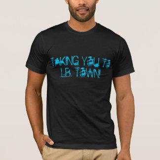 """Taking you to lb. town"" t-shirt"