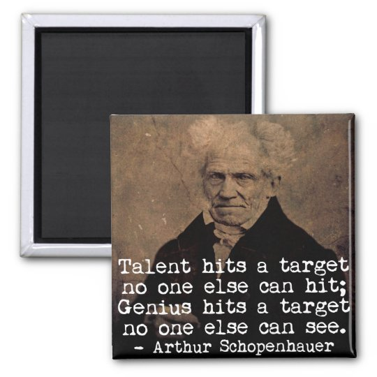 Talent and Genius - Schopenhauer Quote Magnet