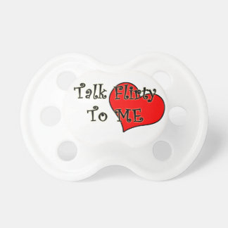 Talk Flirty to me BooginHead Pacifier