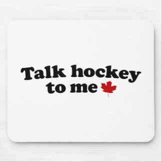 Talk Hockey To Me Mouse Pad
