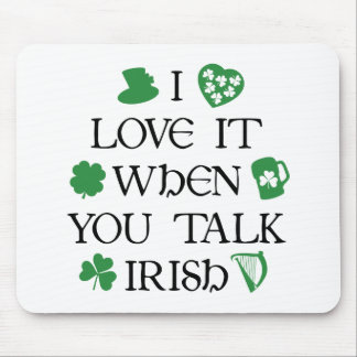 Talk Irish To Me Mouse Mat