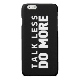 Talk less Do more iPhone 6 Plus Case