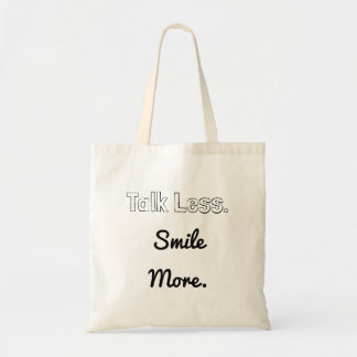 """Talk Less. Smile More."" Budget tote"