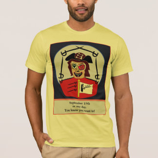 Talk like a pirate any day T-Shirt