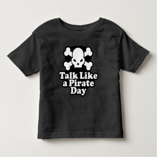 Talk Like A Pirate Day Toddler T-Shirt