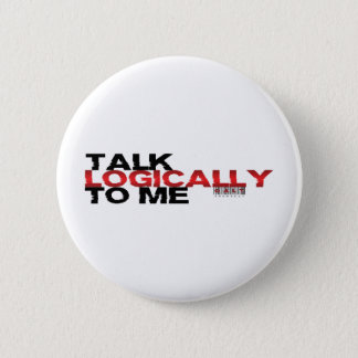 Talk Logically To Me 6 Cm Round Badge