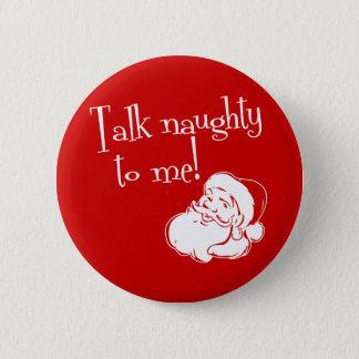 Talk Naughty To Me 6 Cm Round Badge