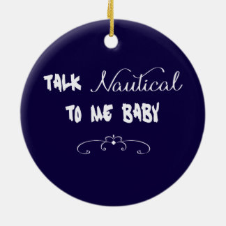 Talk Nautical To Me Baby Christmas Ornament