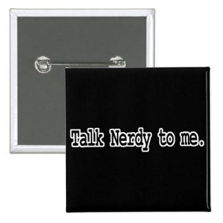talk nerdy to me 15 cm square badge