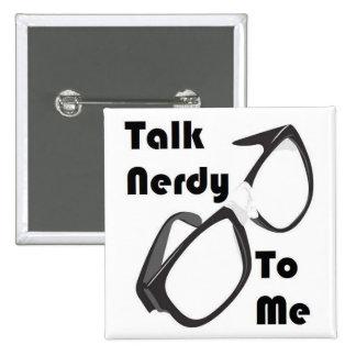 Talk Nerdy to Me! 15 Cm Square Badge