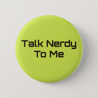 Talk Nerdy To Me 6 Cm Round Badge