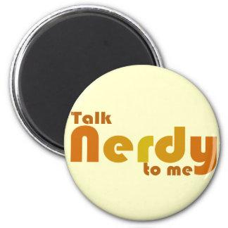 Talk nerdy to me 6 cm round magnet