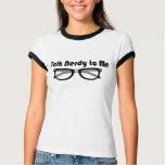 Talk Nerdy To Me Black/White T-shirt
