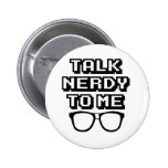 Talk Nerdy To Me - Funny Quote 6 Cm Round Badge
