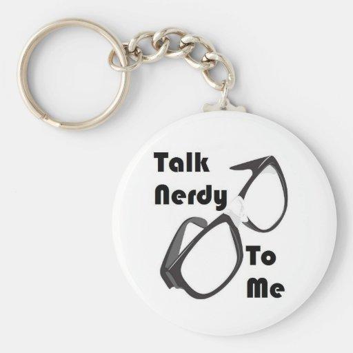 Talk Nerdy to me Key Chains