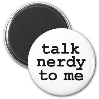 talk nerdy to me magnet