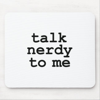 talk nerdy to me mouse mat