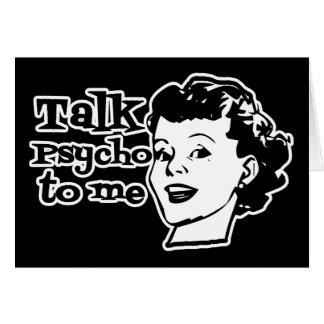 Talk Psycho To Me - Funny Retro Lady Greeting Card