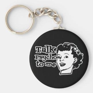 Talk Psycho To Me - Funny Retro Lady Key Chain
