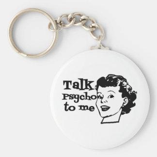 Talk Psycho To Me - Funny Retro Lady Basic Round Button Key Ring