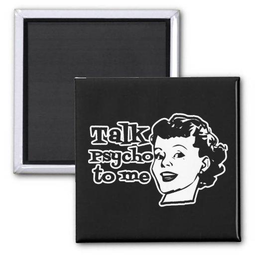 Talk Psycho To Me - Funny Retro Lady Refrigerator Magnet