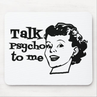 Talk Psycho To Me - Funny Retro Lady Mouse Pads