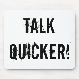 Talk Quicker! Mouse Pad