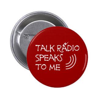 Talk Radio Speaks To Me © Pins