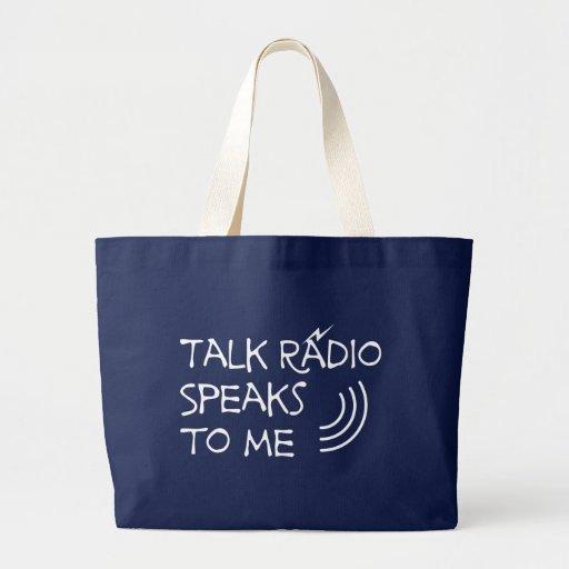 Talk Radio Speaks To Me © Bag
