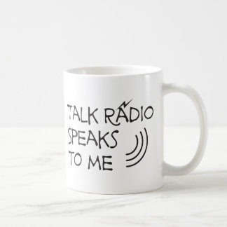 Talk Radio Speaks To Me © Basic White Mug