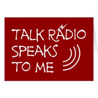 Talk Radio Speaks To Me © Greeting Card
